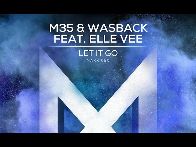M35 & Wasback feat. Elle Vee - Let It Go Top 50